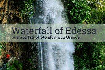 Waterfall of Edessa – Greece