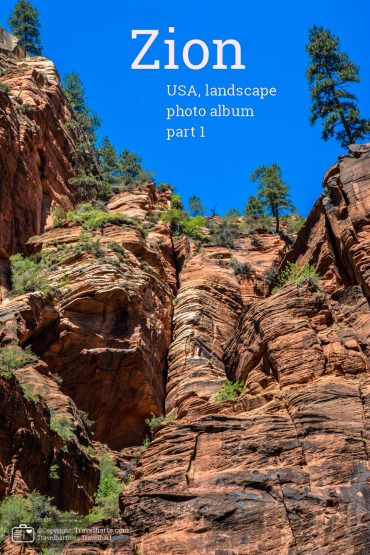 Zion Canyon, National Park in Utah. Part 1 – USA
