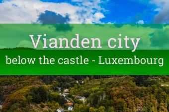 Vianden, the city below the castle – Luxembourg