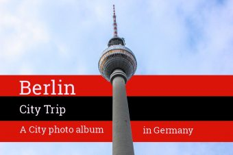 Berlin, city trip in the old capital of Prussia – Germany