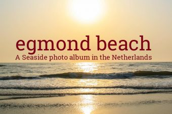 Egmond aan Zee, a walk along the beach – The Netherlands