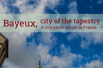Bayeux, city of the tapestry – France