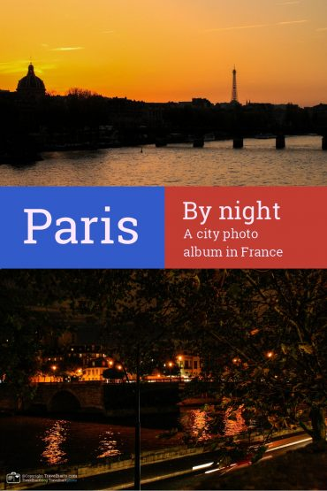 Paris, walking the city of love by night.